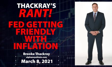 Video – Brooke's Rant – Fed Getting Friendly with Inflation- MAR 8,, 2021